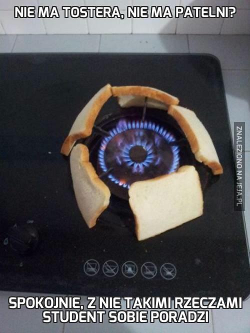 Nie ma tostera, nie ma patelni?