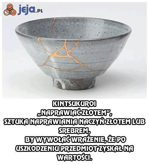 Kintsukuroi - naprawiać złotem
