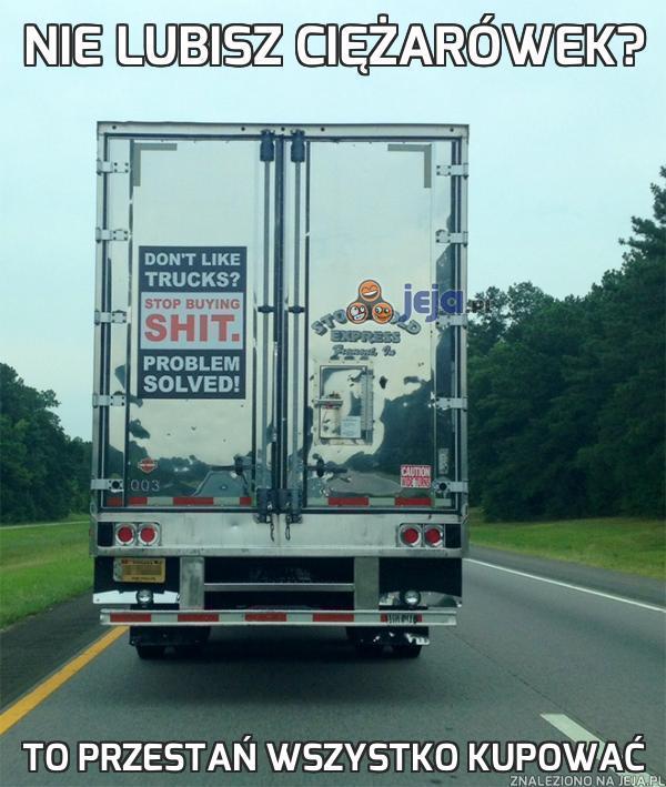 Nie lubisz ciężarówek?