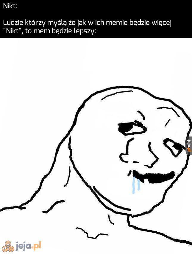 I bez tego te memy są średnie