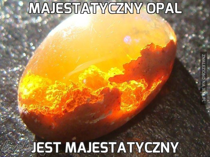 Majestatyczny opal