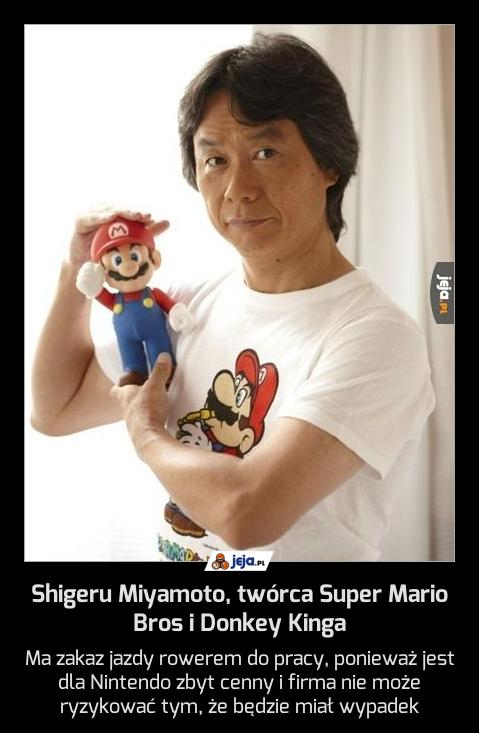 Shigeru Miyamoto, twórca Super Mario Bros i Donkey Kinga