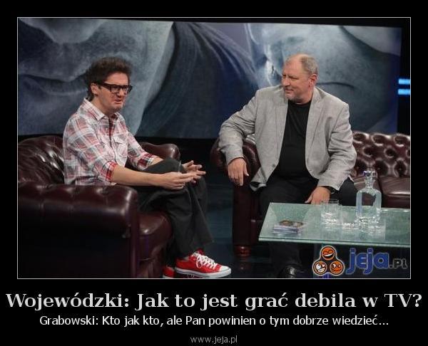 Wojewódzki: Jak to jest grać debila w TV?
