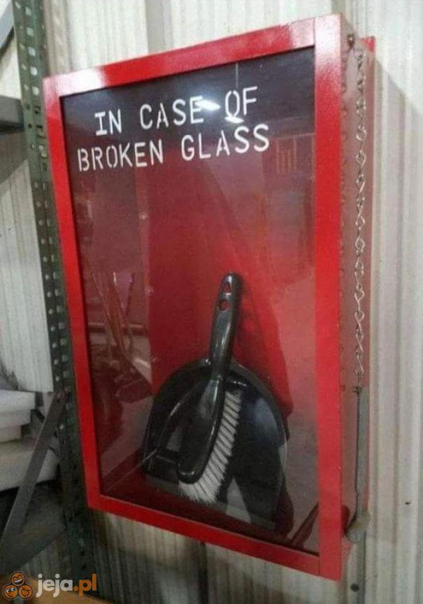 Na wypadek stłuczonego szkła