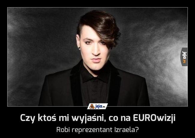 Czy ktoś mi wyjaśni, co na EUROwizji