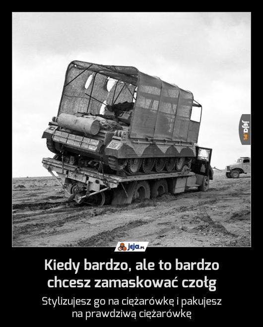 Kiedy bardzo, ale to bardzo chcesz zamaskować czołg