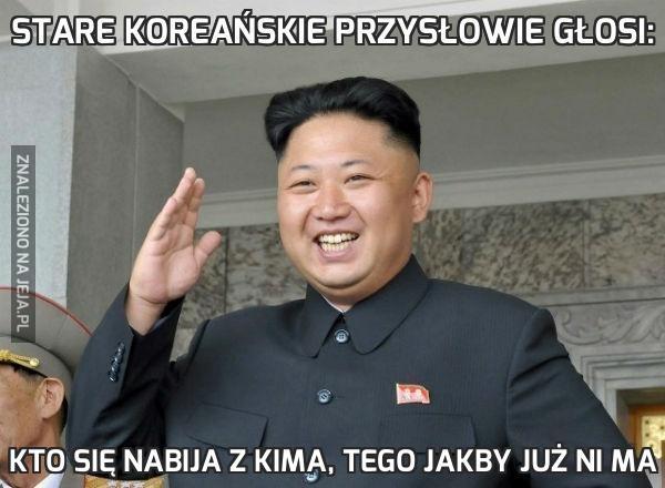 Stare koreańskie przysłowie głosi: