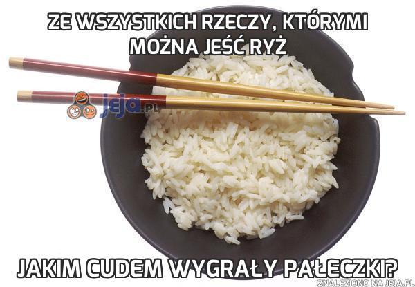 Ze wszystkich rzeczy, którymi można jeść ryż