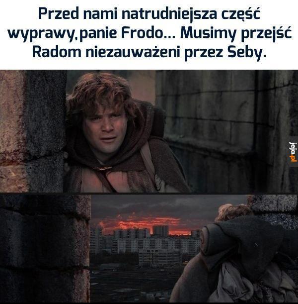 Panie Frodo, nie będzie lekko