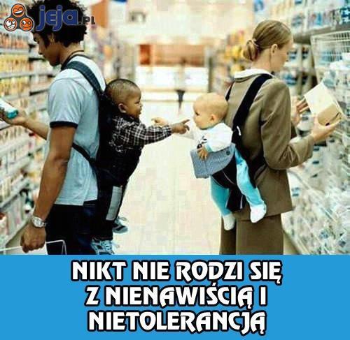Nikt nie rodzi się z nienawiścią i nietolerancją