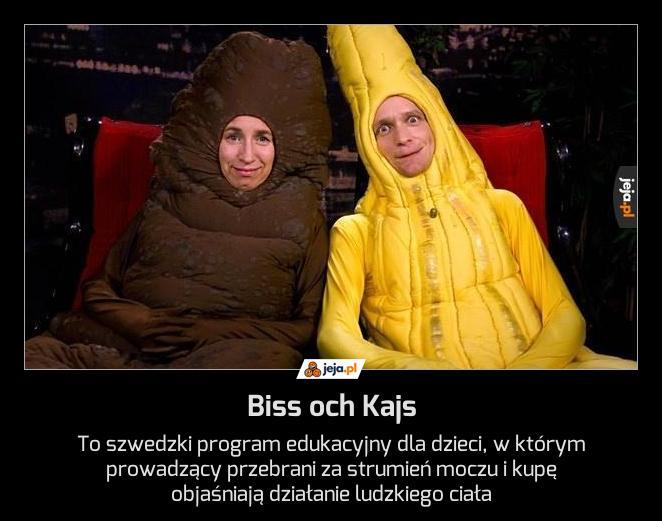Biss och Kajs