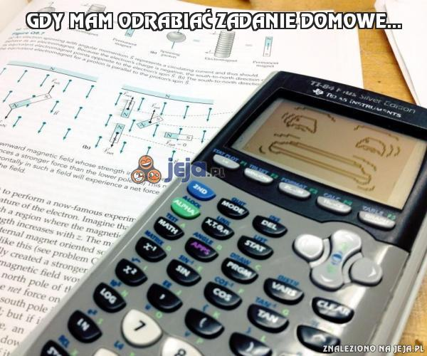 Gdy mam odrabiać zadanie domowe...