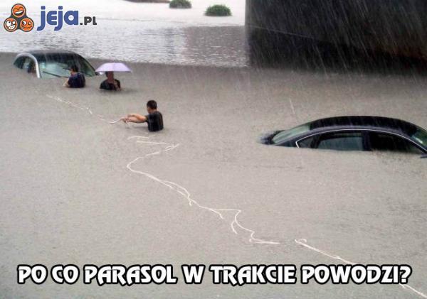 Po co parasol w trakcie powodzi?