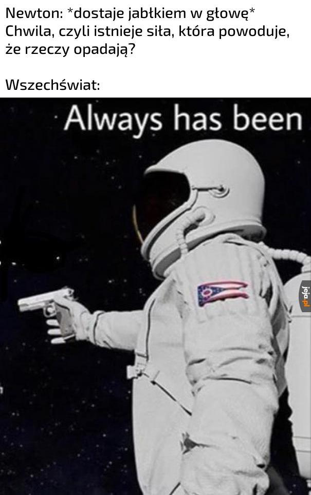 Grawitacja była zawsze