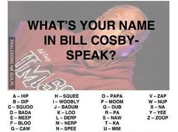 Twoje imię według Billa Cosby'ego