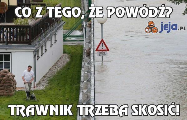 Co z tego, że powódź?