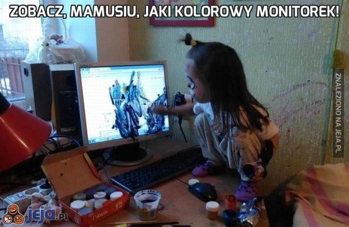 Zobacz, mamusiu, jaki kolorowy monitorek!