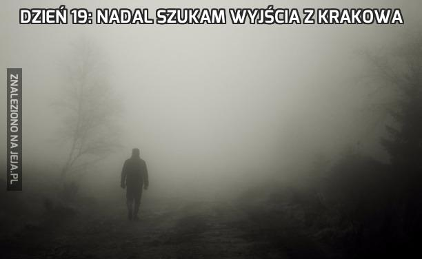 Dzień 19: nadal szukam wyjścia z Krakowa