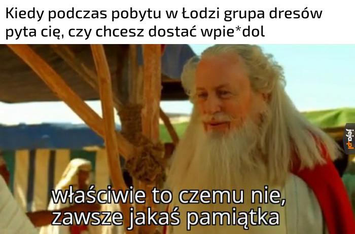 Pozdrawiam ludzi z Łodzi, podziwiam waszą wolę przetrwania