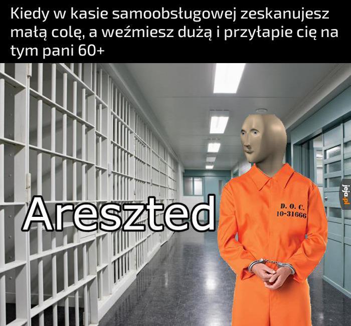 Do więzienia!