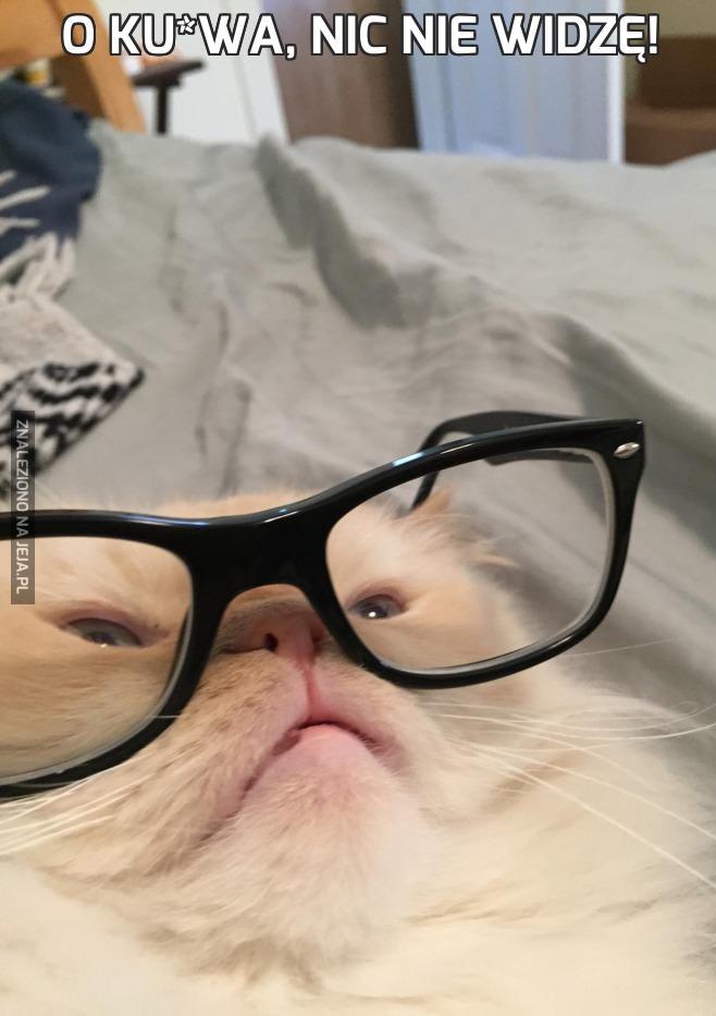 O ku*wa, nic nie widzę!