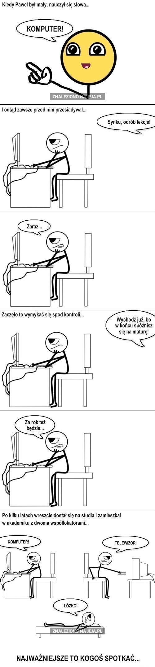 Życie komputerowego nałogowca