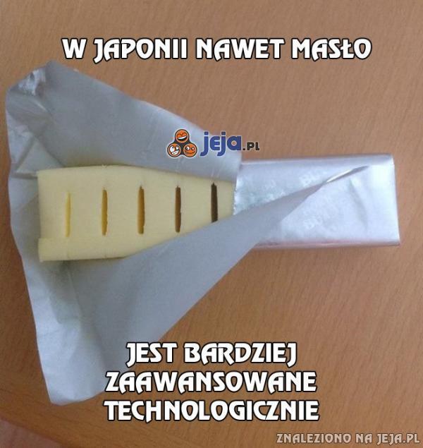 W Japonii nawet masło jest bardziej zaawansowane