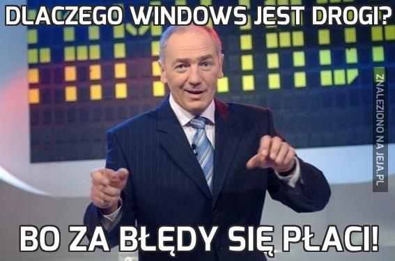 Dlaczego Windows jest drogi?