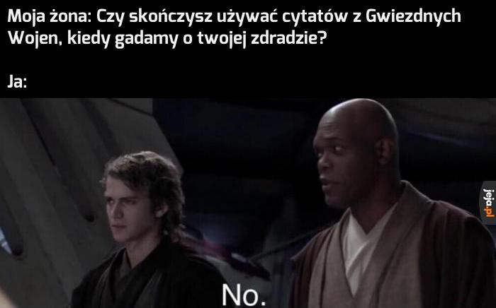 To by wywołało negatywne emocje, a Jedi trzymają się od nich z dala