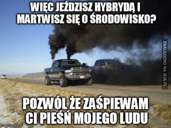 Więc jeździsz hybrydą i martwisz się o środowisko?