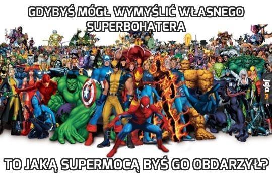 Gdybyś mógł wymyślić własnego superbohatera