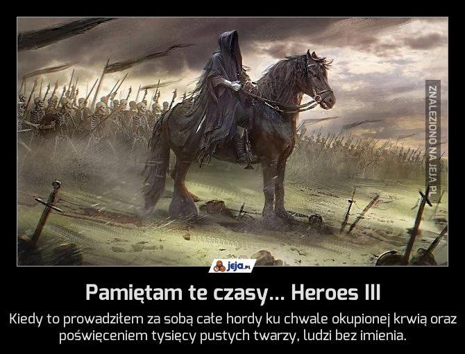 Pamiętam te czasy... Heroes III