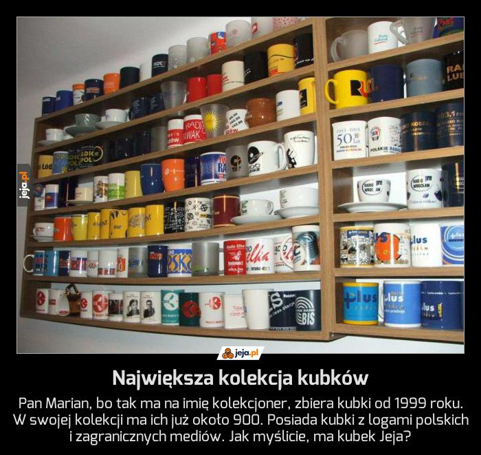 Największa kolekcja kubków