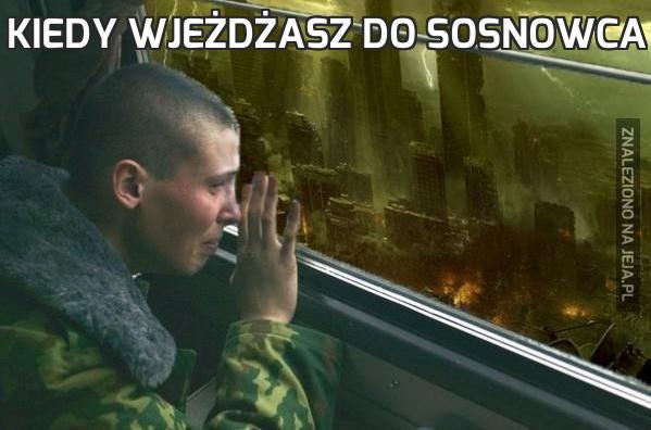 Kiedy wjeżdżasz do Sosnowca