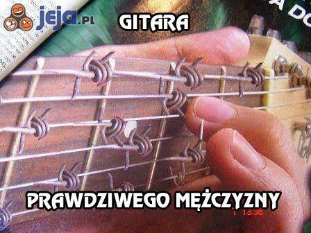 Gitara prawdziwego mężczyzny