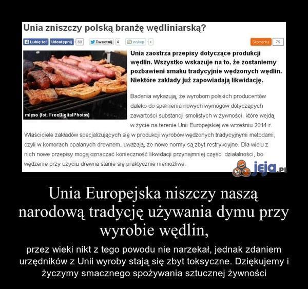 Unia dobiera się do polskich wędlin