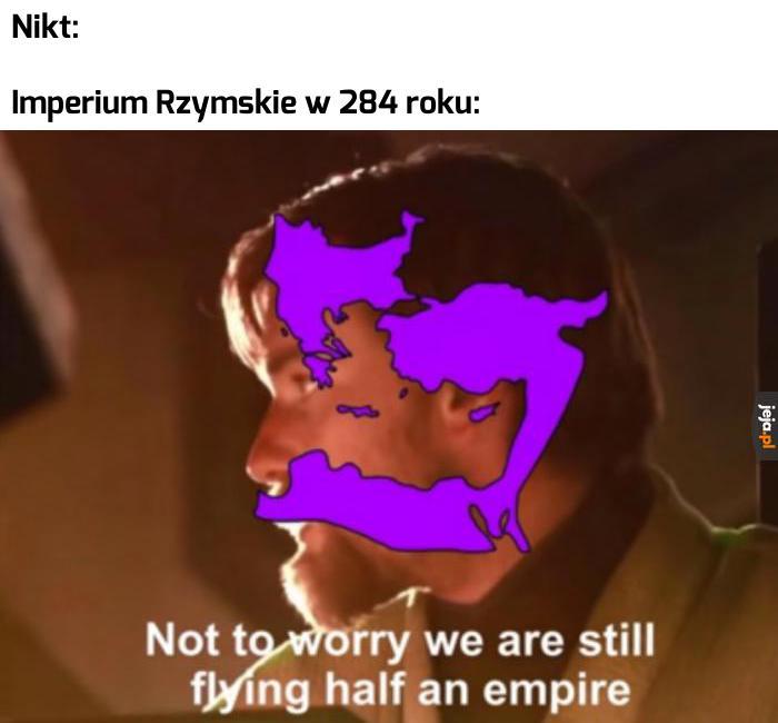 Nadal mamy połowę imperium