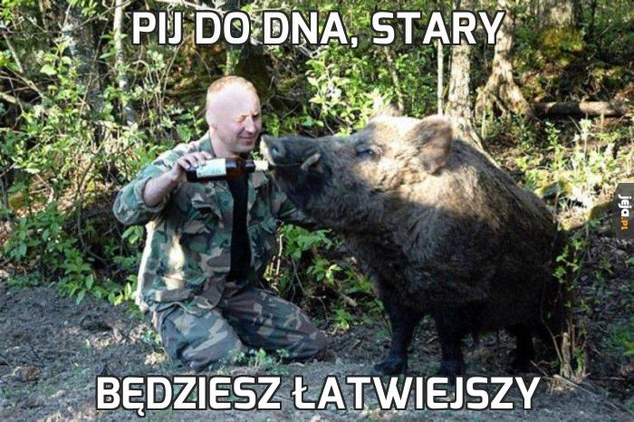 Pij do dna, stary