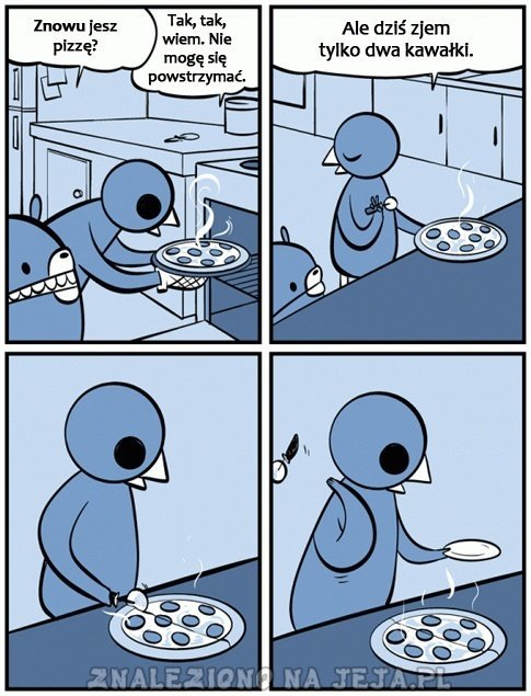 Znowu jesz pizzę