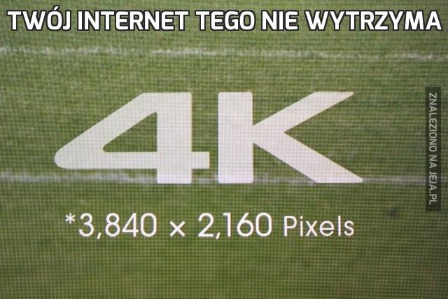 Twój internet tego nie wytrzyma