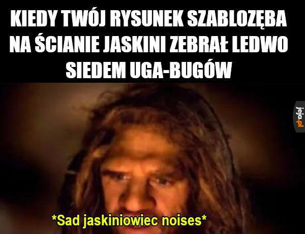 Just jaskiniowiec things
