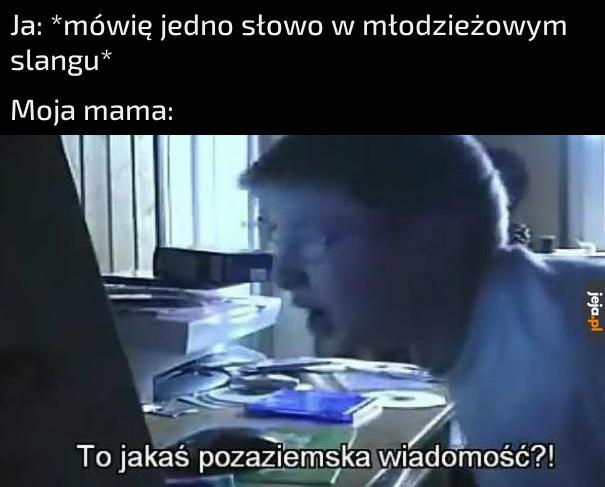 Ach, ta młodzież w ogóle po polsku mówić nie umie