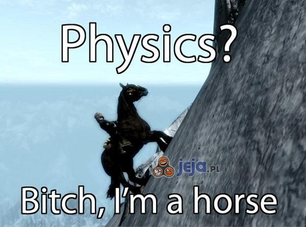 Fizyka na mnie nie działa!