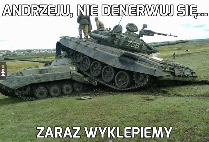 Andrzeju, nie denerwuj się...