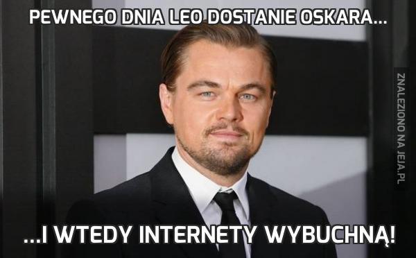 Pewnego dnia Leo dostanie Oskara...