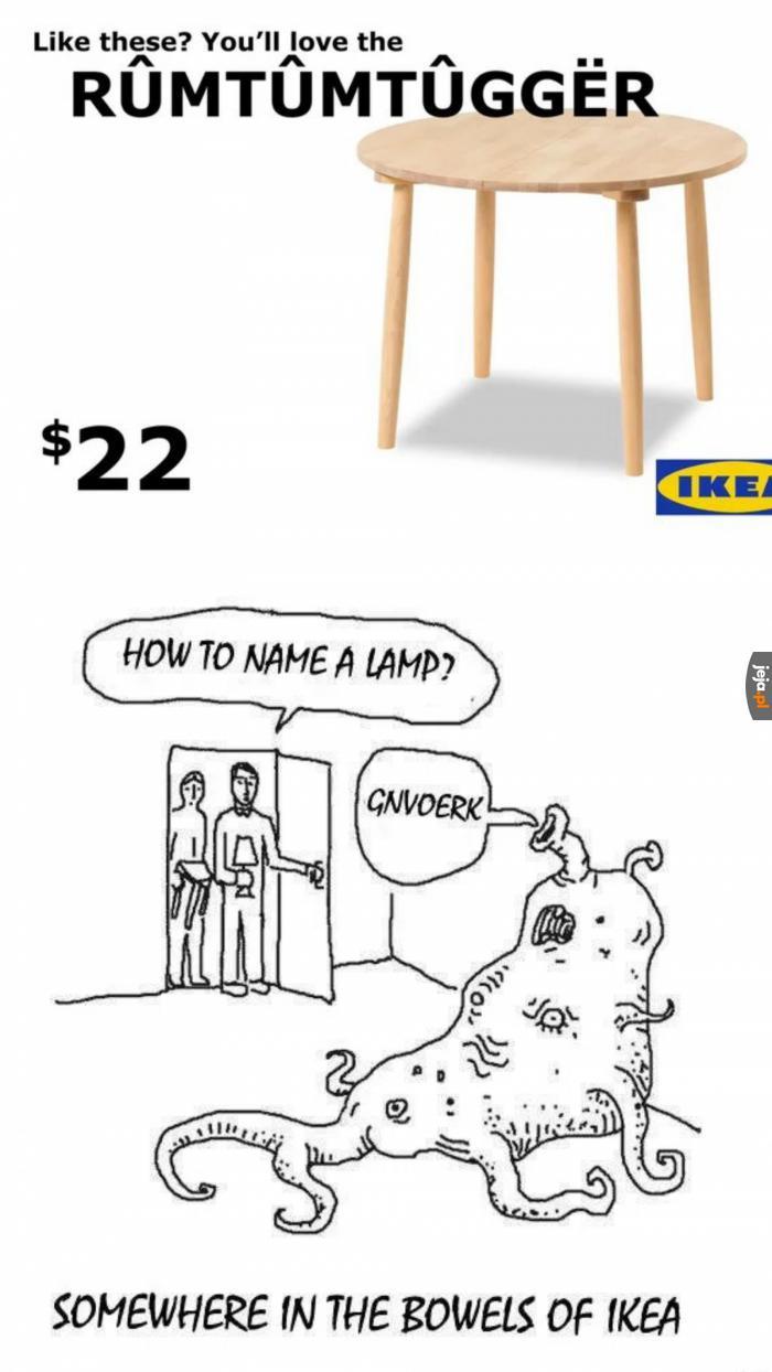 Gdzieś w mrocznych podziemiach głównej siedziby Ikei...