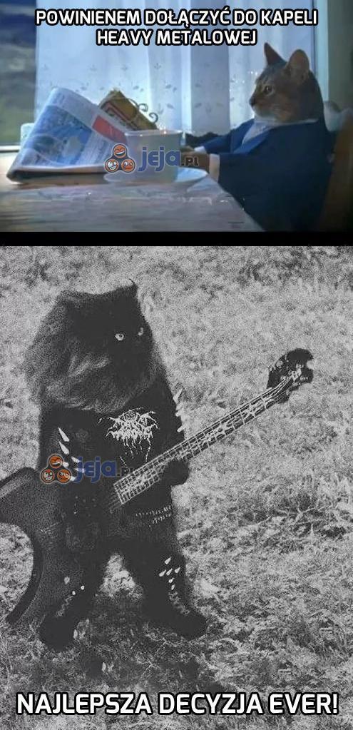 Powinienem dołączyć do kapeli heavy metalowej