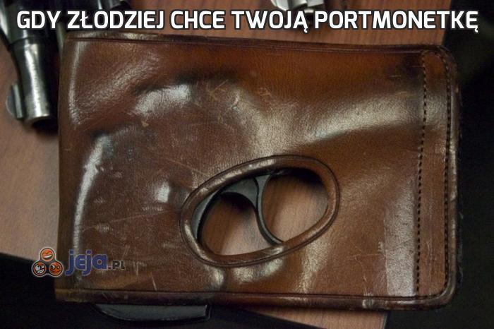Gdy złodziej chce Twoją portmonetkę