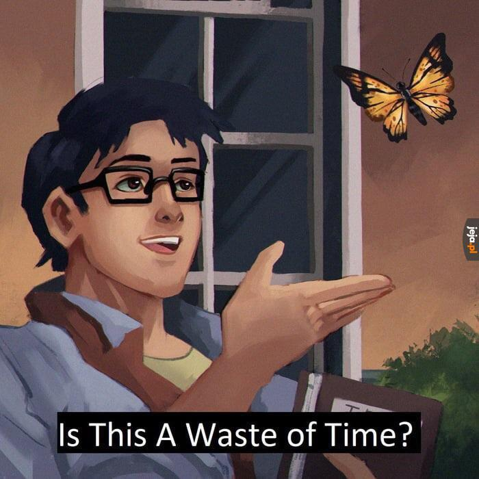 Czy to strata czasu?