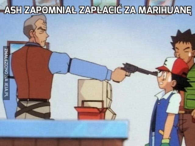 Ash zapomniał zapłacić za marihuanę